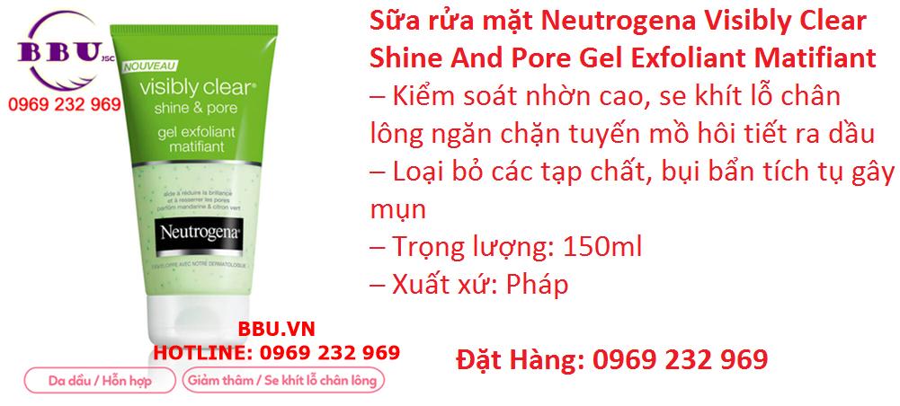 Sữa rửa mặt Neutrogena Visibly Clear Shine And Pore Gel Exfoliant Matifiant