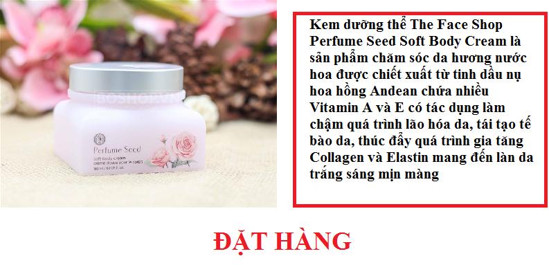 Kem dưỡng thể The face shop perfume seed soft boby cream