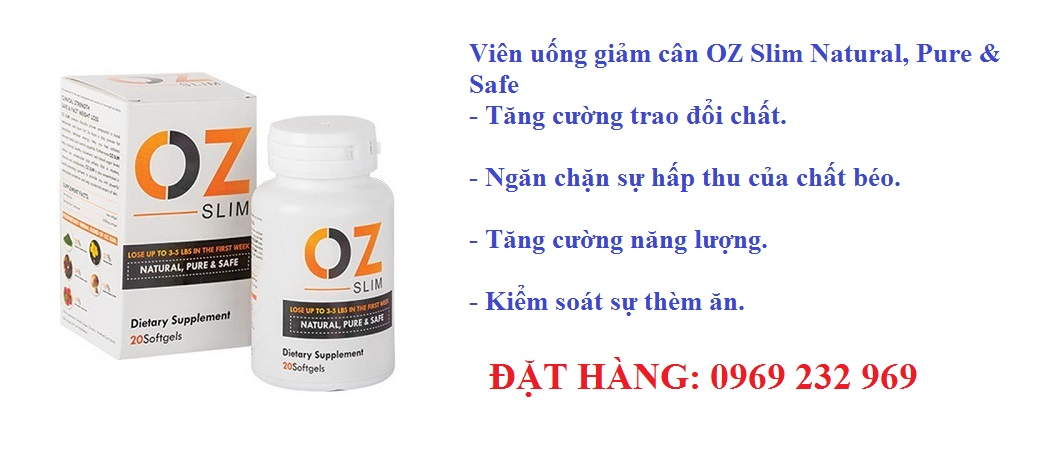 Viên uống giảm cân OZ Slim Natural, Pure Safe
